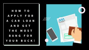 AAA Finance | How to apply for a car loan and get the most bank for your buck