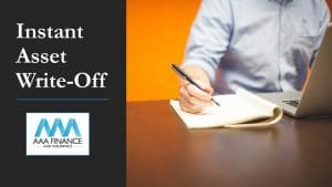 Instant Asset Write-Off | AAA Finance